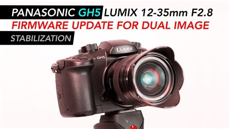 panasonic gh5 lumix 12 35mm f2 8 version 1 firmware