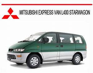 Mitsubishi Express Van L400 Starwagon Service Repair Manual