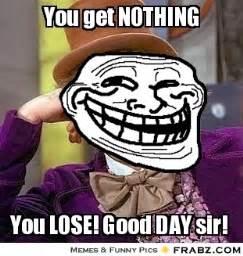 You Get Nothing Meme - you get nothing willy wonka meme generator captionator