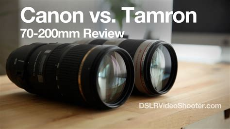 canon  tamron  mm lens comparison  review