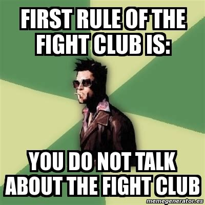 Fight Club Memes - meme tyler durden first rule of the fight club is you do not talk about the fight club 2294583