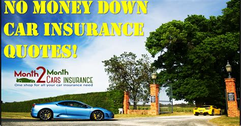 Buying auto insurance without requirement of any down payment could be one of your most viable options when you lack the financial resources to get your car insured through standard means. No Money Down Car Insurance Quotes With Low Rates: No ...