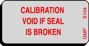 calibration void if seal is broken status label s104 gmp With calibration void labels