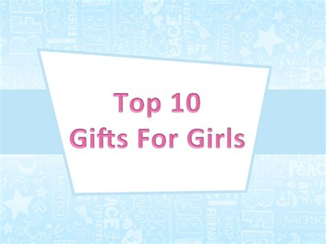 Top 10 Gifts For Teenage Girls