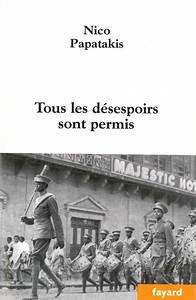 Tous Les Permis : tous les d sespoirs sont permis nico papatakis fayard ~ Maxctalentgroup.com Avis de Voitures