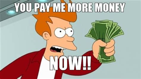 Pay Me My Money Meme - pay me my money meme pay me my money meme 28 images loan me 50 and i