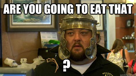 Chumlee Meme - are you going to eat that chumlee quickmeme