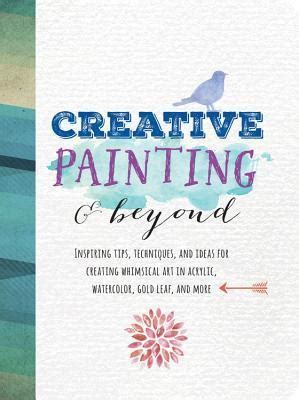 creative painting   inspiring tips techniques  ideas  creating whimsical art