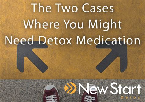 Medication During Detox May Be Necessary For You