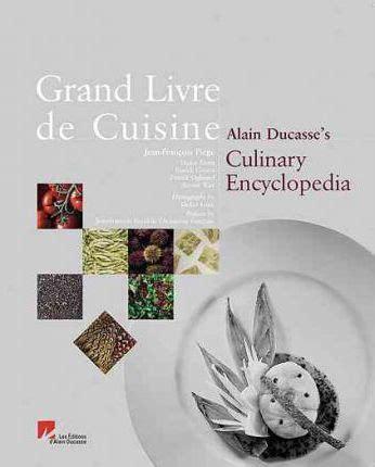 livre cuisine ducasse grand livre de cuisine alain ducasse 9782848440385