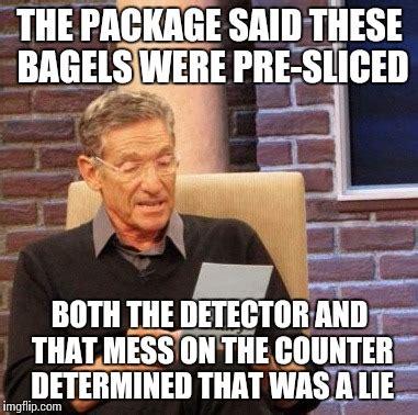 Bagel Meme - maury lie detector meme imgflip