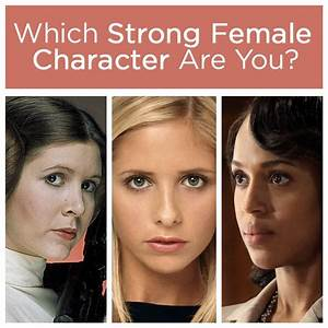 Which Strong Female Character Are You? | Miscellaneous ...