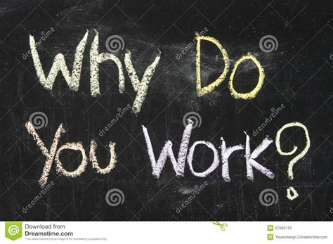 Why Do You Work? Stock Photo  Image 27920710. Adt Surveillance System Arc Radiation Therapy. Customer Database Software For Small Business. Trama Motorcycle School Greyhound Park Phoenix. Leadership Preparatory Academy. Aluminum Replacement Window Bs In Marketing. Colleges Near El Paso Texas Way Of The Sword. Customized Notebooks With Logo. Real Estate Developer Salary