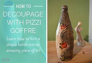 How To Decoupage On Glass Bottle With Pizzi Goffre