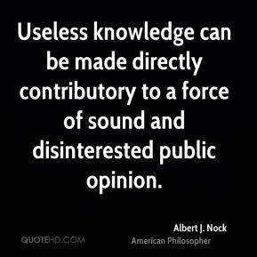 Useless Knowled... Albert J Nock Quotes