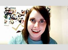 Overly Attached Girlfriend Know Your Meme