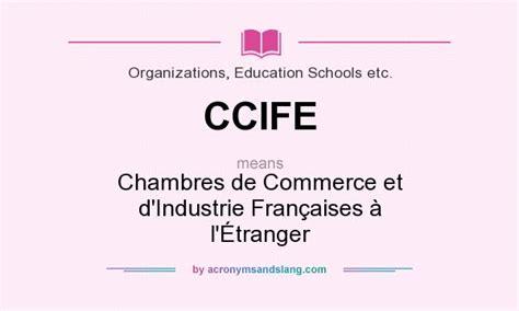 assembl des chambres fran ises de commerce et d industrie what does ccife definition of ccife ccife stands