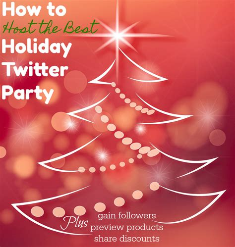 how to host the best holiday twitter party and gain more