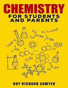 Chemistry For Students And Parents Key Chemistry Concepts