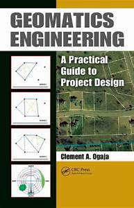 Geomatics Engineering: A Practical Guide to Project Design ...