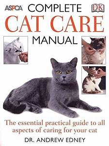 Complete Cat Care Manual  The Essential  Practical Guide