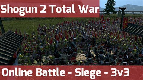 2 total war siege shogun 2 total war battle 5 3v3 siege