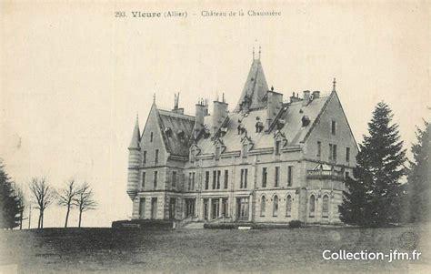 chateau de la salle vieure cpa 03 quot vieure ch 226 teau de la chaussi 232 re quot 03