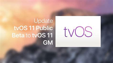 Update tvOS 11 Public Beta to tvOS 11 GM - Here's How You ...