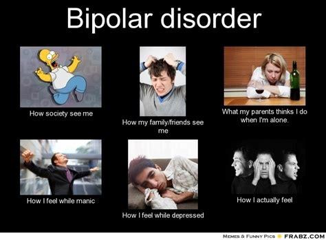 Bi Polar Meme - meme response 3 bipolar disorder terminally intelligent