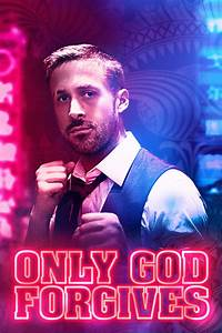 Only God Forgives (2013) - Posters — The Movie Database (TMDb)