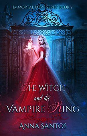 witch   vampire king immortal love   anna