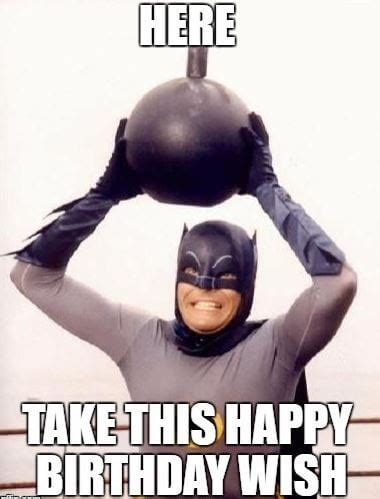 Batman Birthday Meme - 75 funny happy birthday memes for friends and family 2018 ibirthdaycake