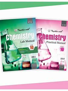 Together With Icse Chemistry Lab Manual With Practical