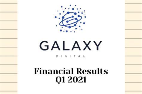 Galaxy Digital เผยผลการดำเนินงานไตรมาสแรกปี 2021 ...