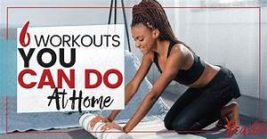 6 Simple Workouts You Can Do At Home
