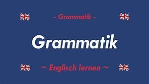 Hier Auf Englisch : englisch lernen die grammatik youtube ~ A.2002-acura-tl-radio.info Haus und Dekorationen