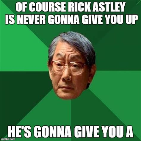 Rick Astley Never Gonna Give You Up Meme - never going to give you up imgflip