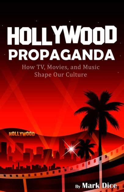 Hollywood Propaganda By Mark Dice Nook Book Ebook