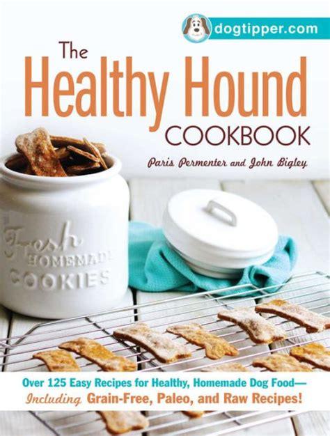 healthy hound cookbook   easy recipes