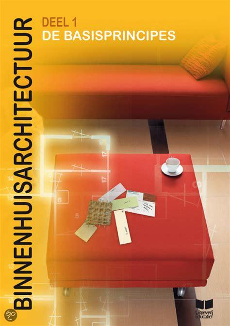 Hbo Binnenhuisarchitectuur by Bol Binnenhuisarchitectuur Deel 1 De Basisprincipes