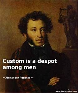 Alexander Pushk... Aleksandr Sergeyevich Pushkin Quotes