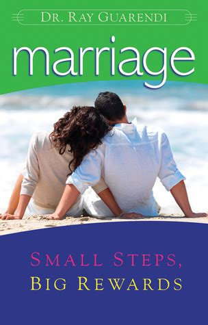 marriage small steps big rewards  ray guarendi reviews discussion bookclubs lists