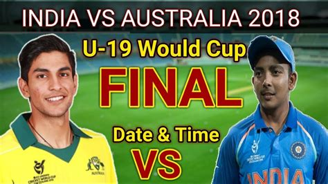 India Vs Australia U-19 World Cup 2018 Final Match Time High School Football Plan On Excel Mexico Vs Germany Schedule Table Of Hazarduari Express Timetable Generator Source Code In Php Column Train Uruli To Pune Prime Group Exercise