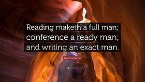 """Francis Bacon Quote: """"Reading maketh a full man ..."""