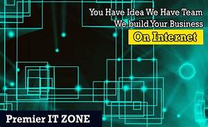 You Have Idea We Have Team We Build Your Business On Internet  Premieritzone Com  Marketing  Seo
