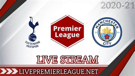Tottenham Hotspur Vs Manchester City Live Stream 2020 | Week 9
