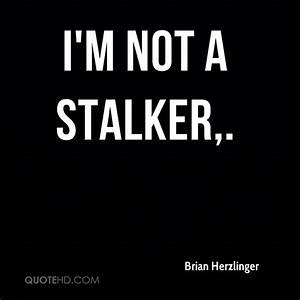 Im Not Stalking You Funny Quotes. QuotesGram