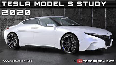 2020 Tesla Model S 2020 tesla model s study review rendered price specs