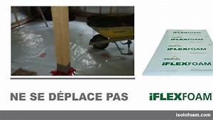 Isolant Sous Dalle Béton : iflexfoam isolation sous la dalle de b ton youtube ~ Dailycaller-alerts.com Idées de Décoration