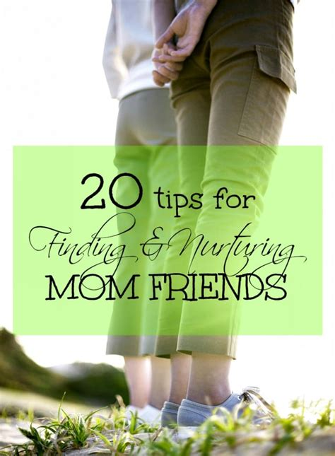 20 Tips For Finding & Nurturing Mom Friends [from The